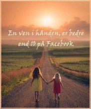 En ven i hånden er bedre end 10 på Facebook..