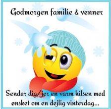 Godmorgen familie og venner, sender dig en varm…