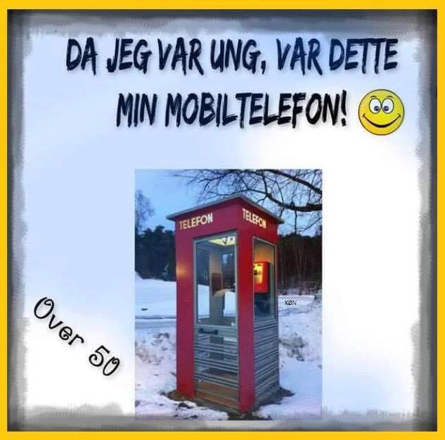 Da jeg var ung var dette min mobiltelefon