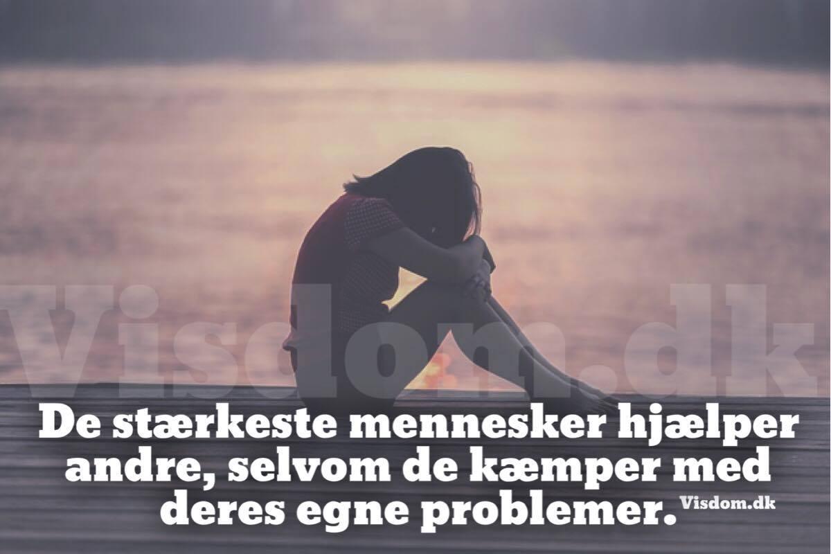 citater om problemer stærkeste   Nordens bedste og sødeste citater finder du på visdom.dk citater om problemer