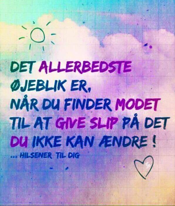 citater om at give slip øjeblik   Danske citater, TOP citater, find dine nye citater. citater om at give slip