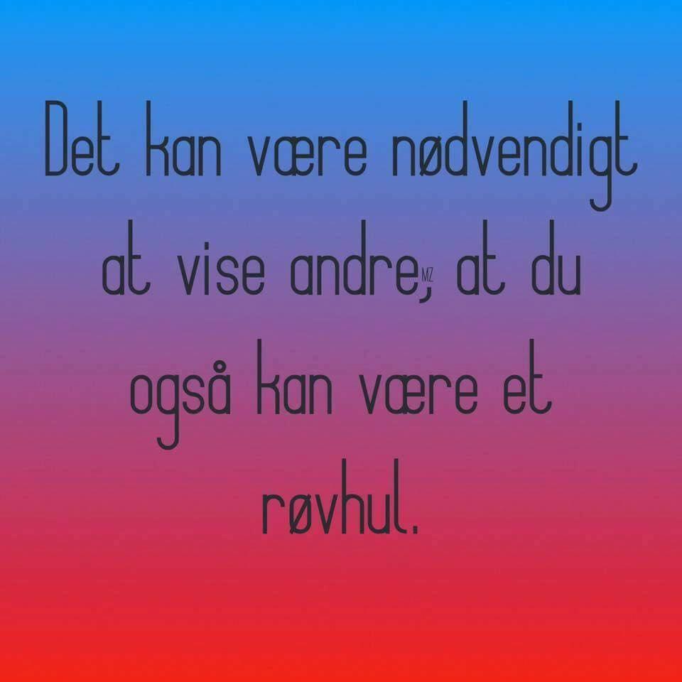 vise citater røvhul   Danmarks bedste budskaber, Visdom.dk har samlet de  vise citater
