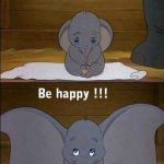 Don't worry, Be Happy!!