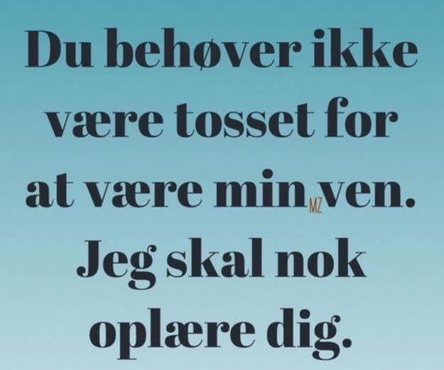 tossede citater tosset   Danmarks bedste citater, Visdom.dk har nordens største  tossede citater