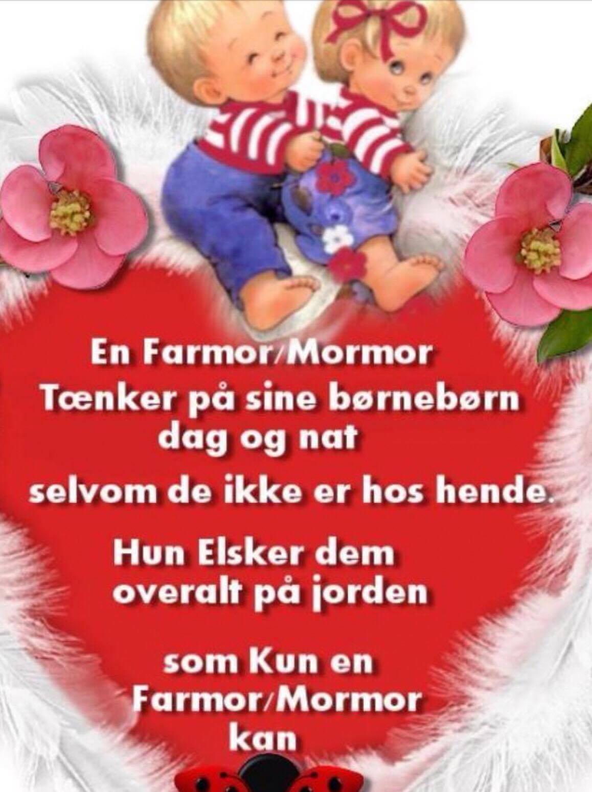 En Farmor:Mormor tænker på sine børnebørn dag og nat
