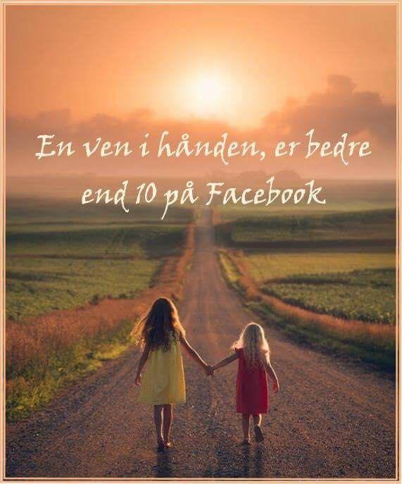 En ven i hånden er bedre end 10 på Facebook