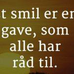 Et smil er en gave som alle har råd til..