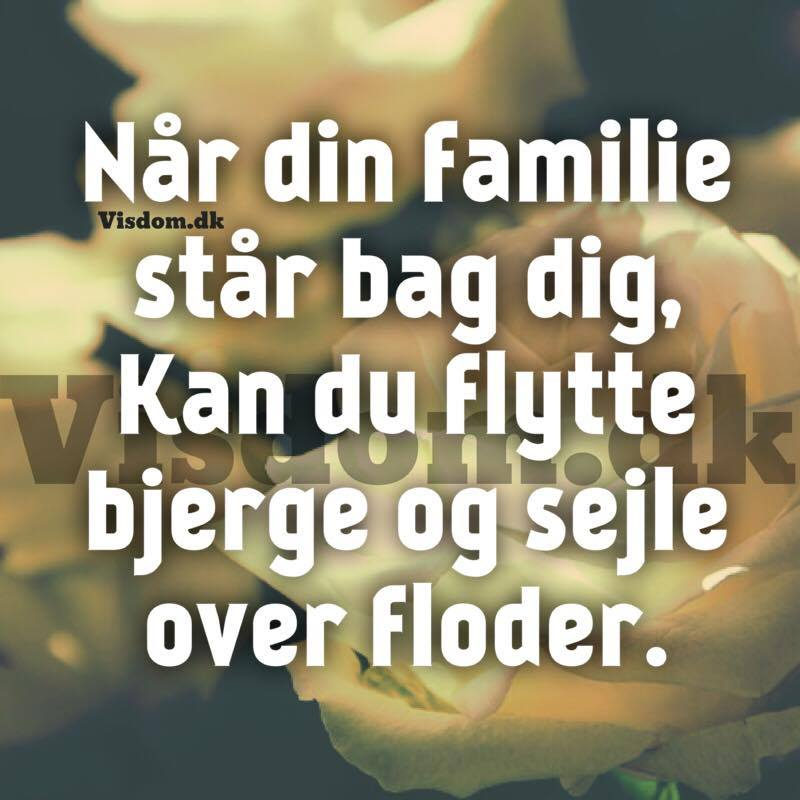 gode citater om familie familie   Citater om familie, venskab, kærlighed, savn, Vi har  gode citater om familie