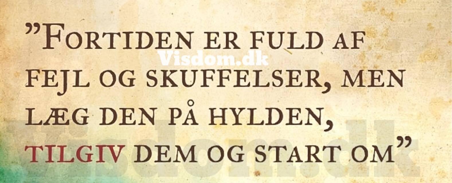 citater om fortiden fortiden   Danmarks største citat side, Vi har søde og smukke  citater om fortiden