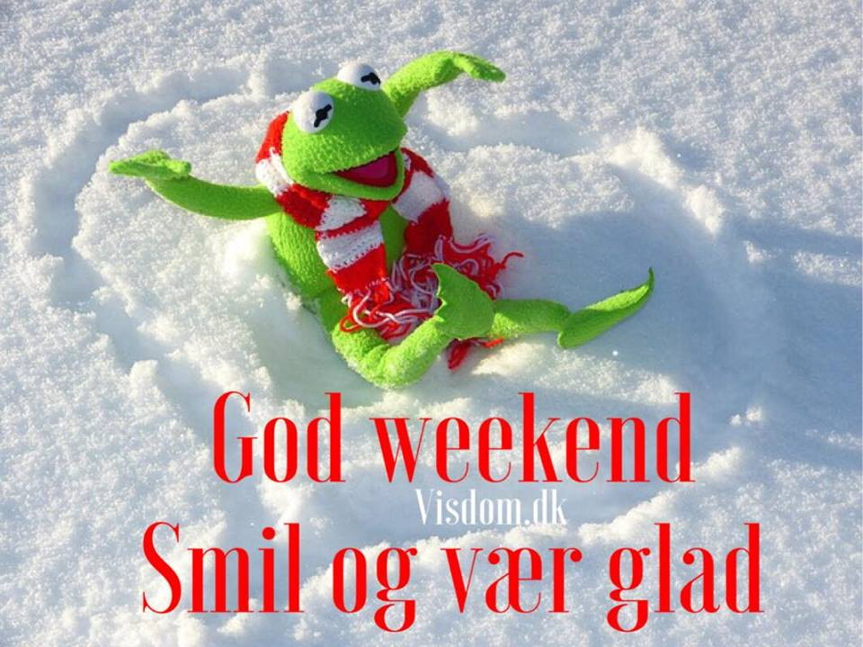 god weekend citater God weekend   Vi alle elsker Weekend, Vi har samlet de bedste citater. god weekend citater