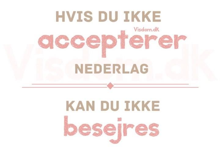 citater om nederlag accepterer   Danmarks bedste citater, Visdom.dk har de smukkeste  citater om nederlag