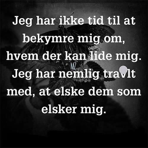 citater om at elske bekymre   Danske citater   Søde hilsner på dansk og engelsk. citater om at elske