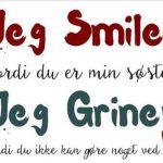 Jeg smiler fordi..
