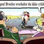 Jørgen hvorfor overhaler du ikke cyklisten.?