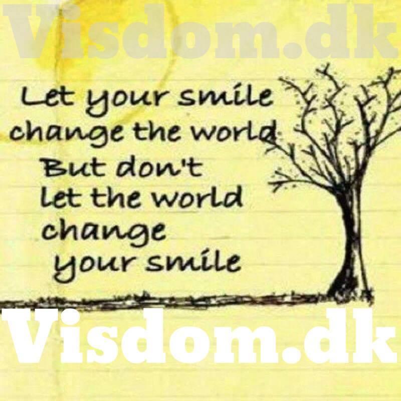 citater om at smile smile   find dine yndlings citater på .visdom.dk citater om at smile