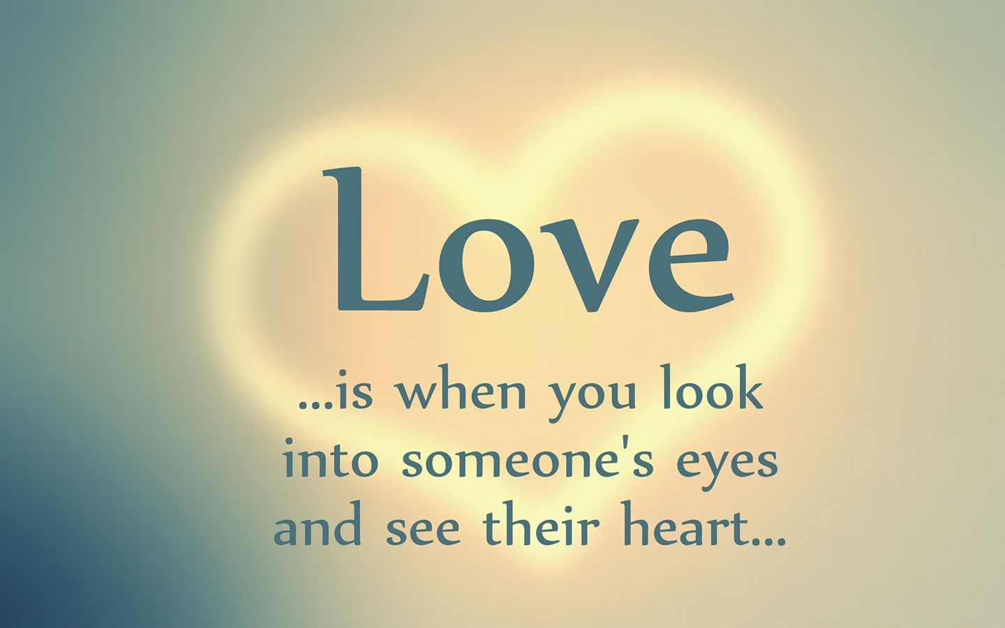 LOVE is when you look into someone's eyes