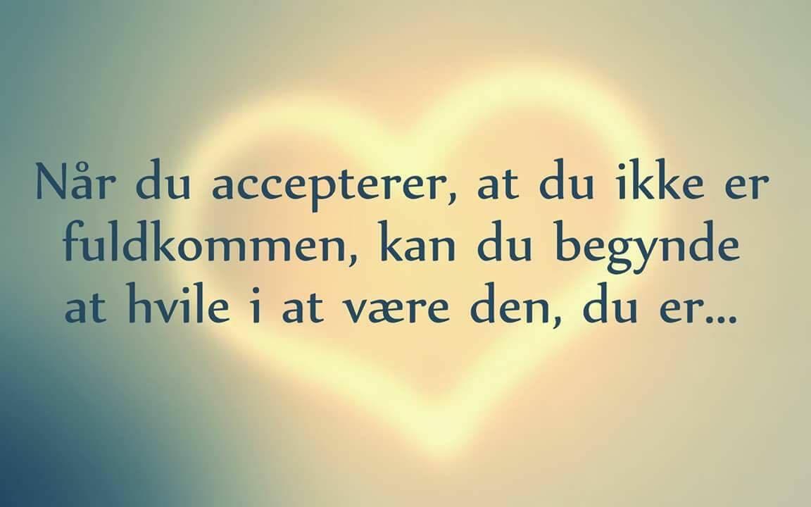 citater om livet og kærlighed accepterer   Danmarks smukkeste citater finder du hverdag på Visdom.dk citater om livet og kærlighed
