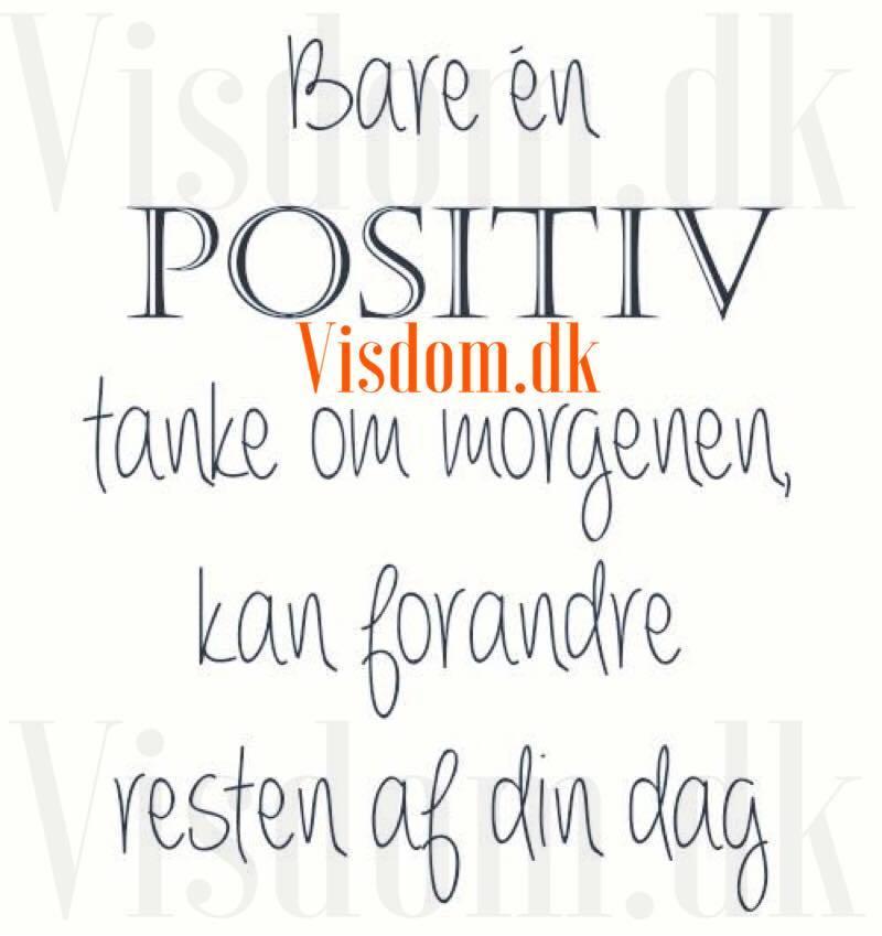 citater om positive tanker positiv   Tænk positivt, Vi har citater om posivitet. digte om at  citater om positive tanker