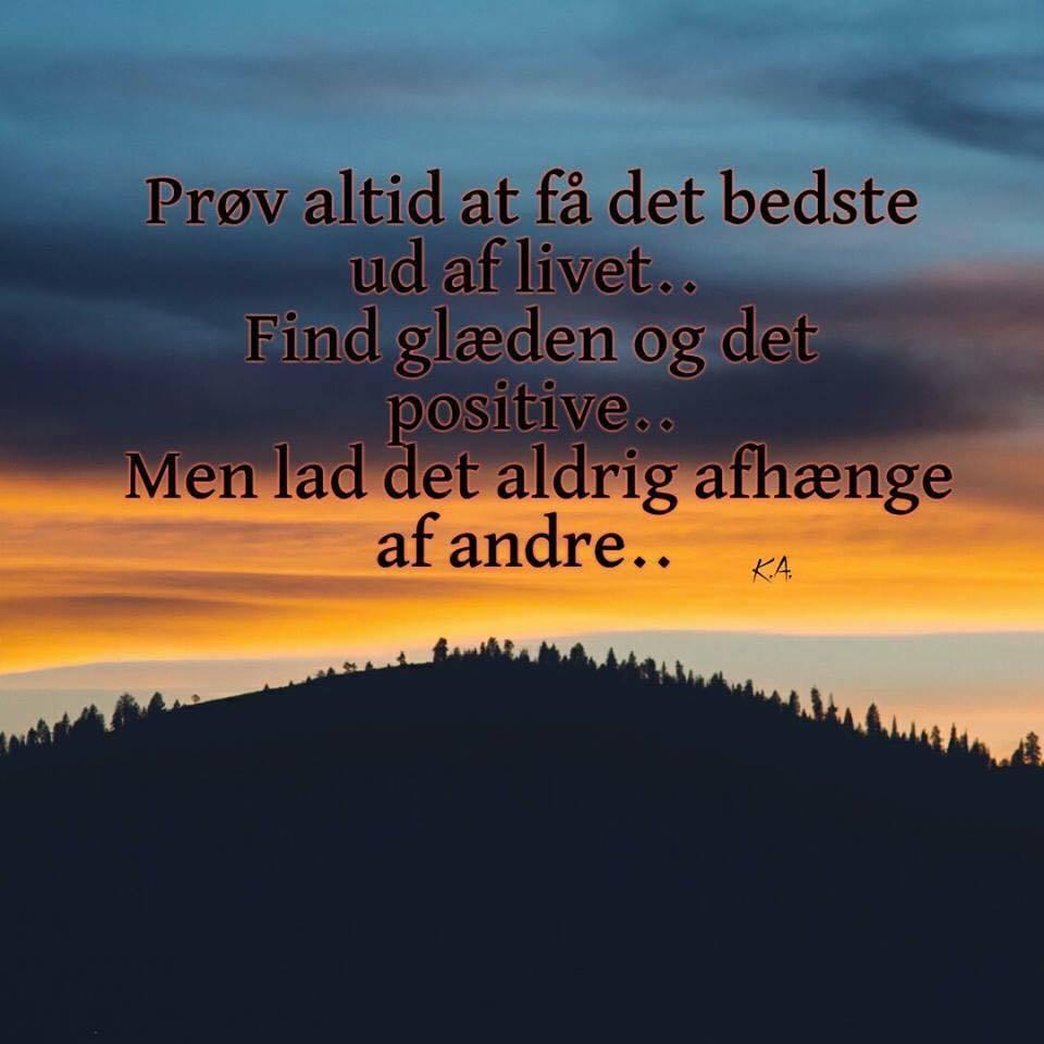 dagens citat om livet positive   Citater om at være glad og positiv: Visdom.dk har  dagens citat om livet