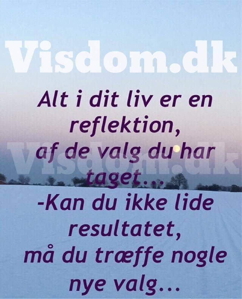 citater om valg reflektion   Citater om livet, Digte om livet og skønne budskaber  citater om valg