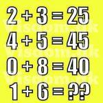 Regnestykke 2+3 = 25 4+5 = 45 0+8 = 40 1+6 = ??