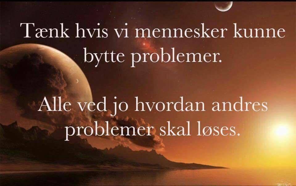 citater om problemer mennesker   Danske citater besøg visdom.dk og få din daglige visdom citater om problemer