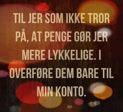 citater om penge lykkelig   Danske citater, største udvalg af de bedste ordsprog og  citater om penge
