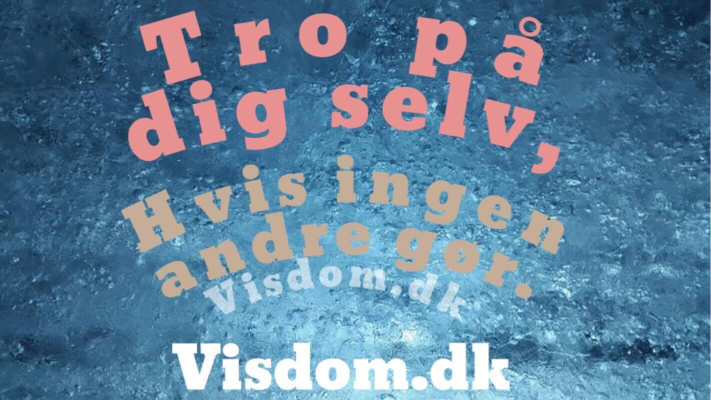 citater om tro på sig selv Tro   Danmarks største udvalg af danske citater   Visdom.dk citater om tro på sig selv