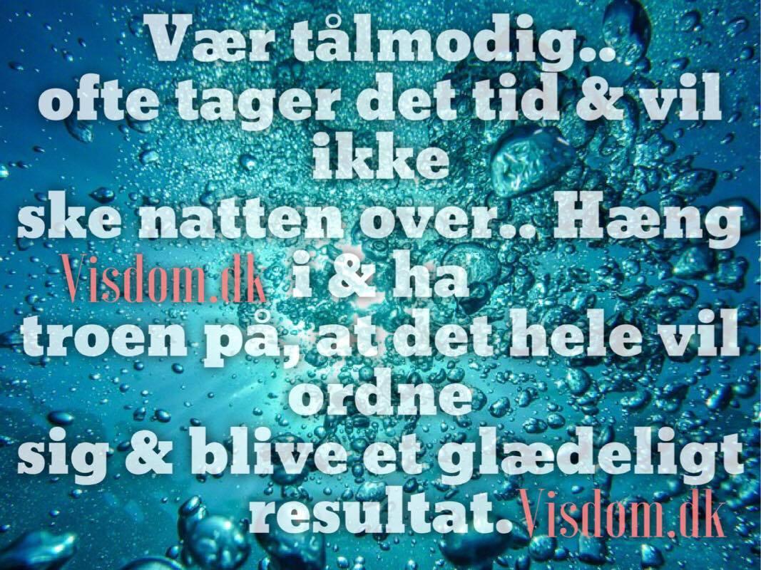 citater om tålmodighed troen   Danmarks bedste citater og digte. Finder du på visdom.dk citater om tålmodighed