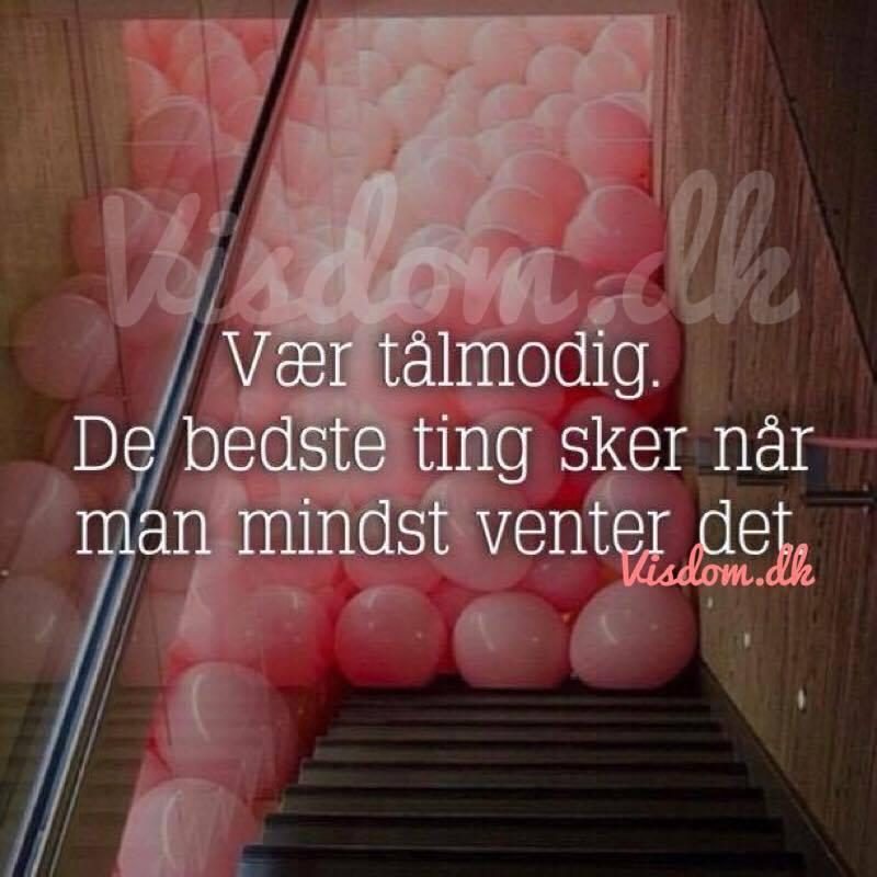 citater om tålmodighed vær tålmodig   find flere inspirerende citater her på .visdom.dk citater om tålmodighed